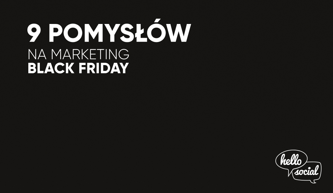 9 pomysłów na marketingowe ogranie Black Friday
